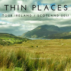 Ireland Scotland Thin Places Tours 2017
